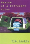 Cockey, Tim - Hearse of a Different Color (First Edition)