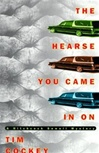 Cockey, Tim - Hearse You Came in On, The (First Edition)