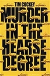 Cockey, Tim - Murder in the Hearse Degree (Signed First Edition)