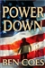 Power Down | Coes, Ben | Signed First Edition Book