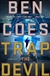 Coes, Ben | Trap the Devil | Signed First Edition Book