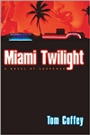 Coffey, Tom - Miami Twilight (Signed First Edition)