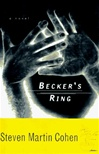 Cohen, Steven Martin - Becker's Ring  (First Edition)