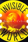 Cohen, Stuart - Invisible World  (First Edition)