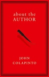 Colapinto, John - About the Author  (First Edition)