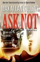 Ask Not | Collins, Max Allan | Signed First Edition Book