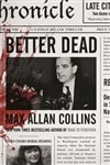Better Dead | Collins, Max Allan | Signed First Edition Book