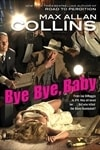 Bye Bye, Baby | Collins, Max Allan | Signed First Edition Book