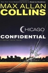 Collins, Max Allan - Chicago Confidential (Signed First Edition)