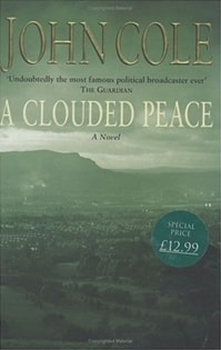 Clouded Peace, A | Cole, John | First Edition UK Book