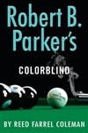 Robert B. Parker's Colorblind by Reed Farrel Coleman (as Robert B. Parker) | Signed First Edition Book