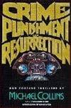 Collins, Michael (Lynds, Dennis) | Crime, Punishment and Resurrection | Signed First Edition Book