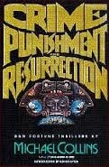 Crime, Punishment and Resurrection | Collins, Michael (Lynds, Dennis) | Signed First Edition Book