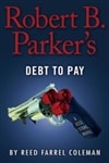 Robert B. Parker's Debt to Pay | Coleman, Reed Farrel | Signed Book