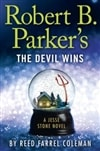 Robert B. Parker's The Devil Wins | Coleman, Reed Farrel (as Parker, Robert B.) | Signed First Edition Book