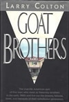 Goat Brothers | Colton, Larry | First Edition Book