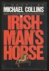 Collins, Michael (Lynds, Dennis) | Irishman's Horse, The | Signed First Edition Book