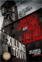 Killing Town | Collins, Max Allan (as Spillane, Mickey) | Signed UK First Edition Book