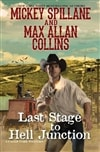 Collins, Max Allan (as Spillane, Mickey) | Last Stage to Hell Junction | Signed First Edition Book