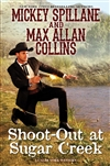 Collins, Max Allan (as Spillane, Mickey) | Shoot-Out at Sugar Creek | Signed First Edition Book