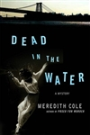 Cole, Meredith - Dead in the Water (Signed First Edition)