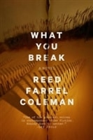 What You Break | Coleman, Reed Farrel | Signed First Edition Book