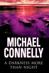 Darkness More Than Night, A | Connelly, Michael | Signed First Edition UK Book