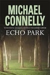 Connelly, Michael - Echo Park (Signed First Edition UK)