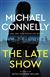 The Late Show by Michael Connelly | Signed First Edition Book