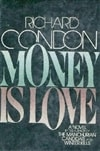 Condon, Richard | Money is Love | Signed First Edition Book