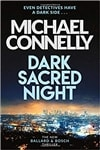Dark Sacred Night by Michael Connelly | Signed UK First Edition Book