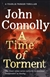 Connolly, John | Time of Torment, A | Signed First UK Edition Book