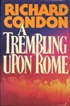 Trembling Upon Rome, A | Condon, Richard | Signed First Edition Book