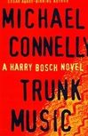 Connelly, Michael - Trunk Music (Signed First Edition)