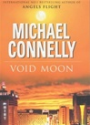 Connelly, Michael - Void Moon (Signed First Edition UK)