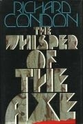 Whisper of the Axe, The | Condon, Richard | First Edition Book