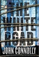 White Road, The | Connolly, John | Signed First Edition Book