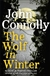 Wolf in Winter, The | Connolly, John | Signed First Edition UK Book