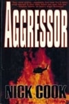 Aggressor | Cook, Nick | First Edition Book