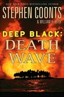 Deep Black: Death Wave by Stephen Coonts and William H. Keith
