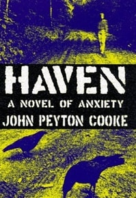 Haven: A Novel of Anxiety | Cooke, John Peyton | First Edition Book