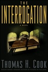 Cook, Thomas H. - Interrogation, The (Signed First Edition)