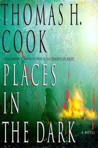 Places in the Dark | Cook, Thomas H. | First Edition Book