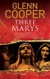 Cooper, Glenn | Three Marys | Signed First Edition Copy