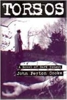 Torsos: A Novel of Dark Intent | Cooke, John Peyton | Signed First Edition Book