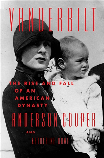Vanderbilt: The Rise and Fall of an American Dynasty by Anderson Cooper