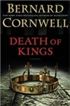 Cornwell, Bernard - Death of Kings (Saxon Chronicles Book 6) (Signed First Edition,)