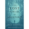 Lost Child of Lychford, The | Cornell, Paul | First Edition Trade Paper Book