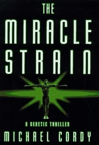 Miracle Strain, The | Cordy, Michael | First Edition Book