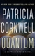 Cornwell, Patricia | Quantum | Signed First Edition Copy